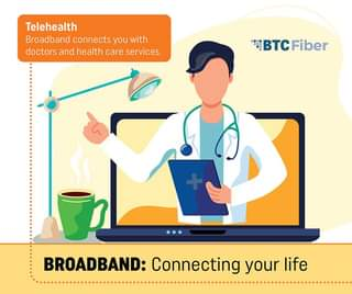 May be an image of one or more people and text that says 'Telehealth Broadband connects you with doctors and health care services. BTCFiber BROADBAND: Connecting your life'