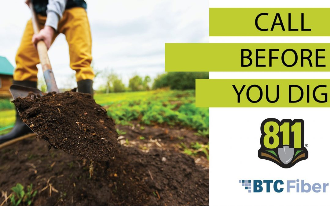 Warmer weather means outdoor planting. Be sure you call before you dig to avoid