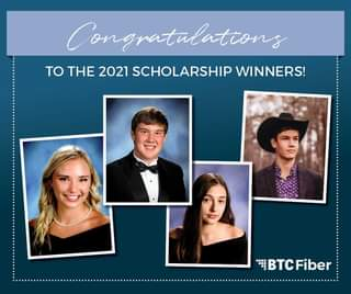 May be an image of 4 people, people standing and text that says 'Congratulations alations TO THE 2021 SCHOLARSHIP WINNERS! BTC Fiber'